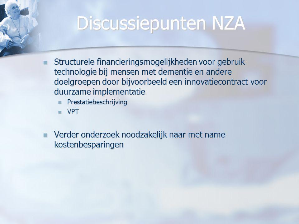 Discussiepunten NZA Structurele financieringsmogelijkheden voor gebruik technologie bij mensen met dementie en andere doelgroepen door bijvoorbeeld ee
