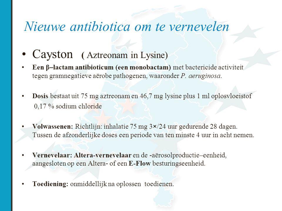 Nieuwe antibiotica om te vernevelen Cayston ( Aztreonam in Lysine) Een β–lactam antibioticum (een monobactam) met bactericide activiteit tegen gramnegatieve aërobe pathogenen, waaronder P.