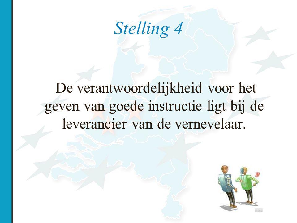 Stelling 4 De verantwoordelijkheid voor het geven van goede instructie ligt bij de leverancier van de vernevelaar.