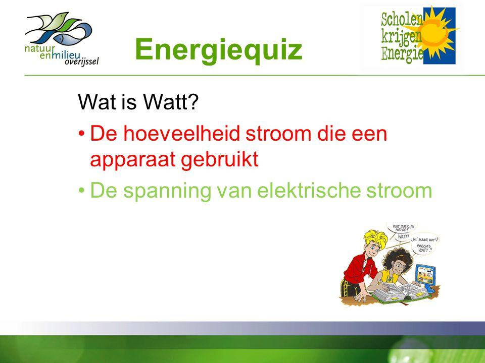 Energiequiz Wat is Watt.