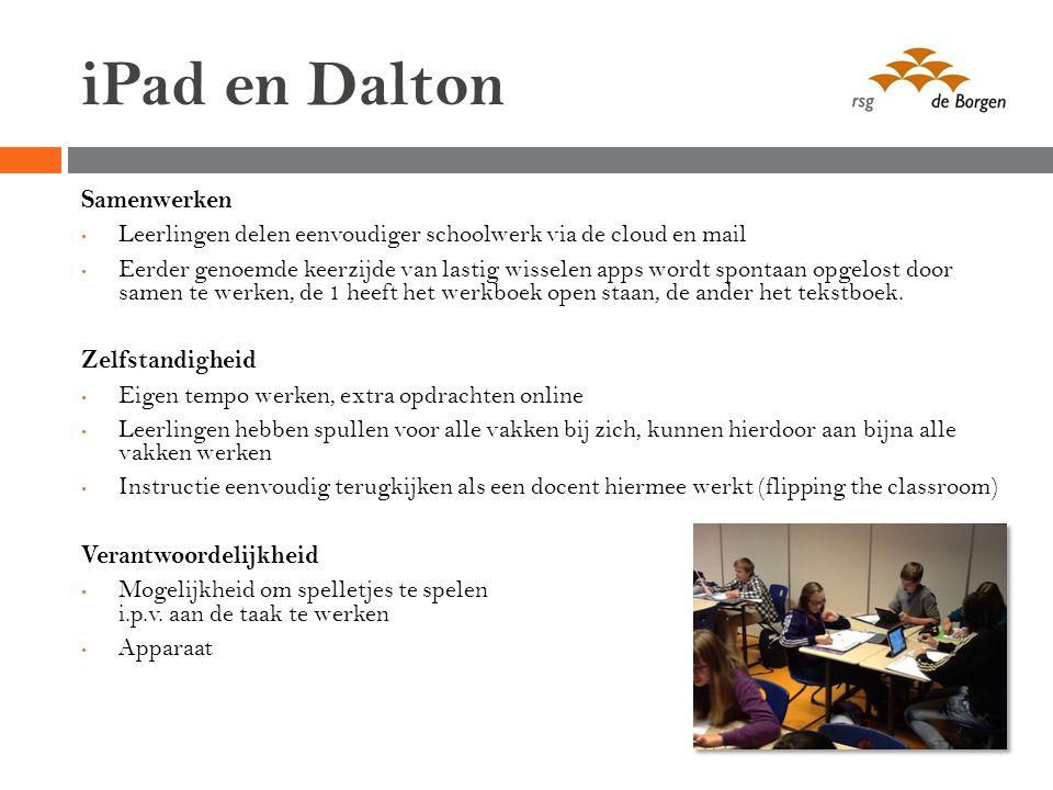 iPad en Dalton Samenwerken Leerlingen delen eenvoudiger schoolwerk via de cloud en mail Eerder genoemde keerzijde van lastig wisselen apps wordt spont