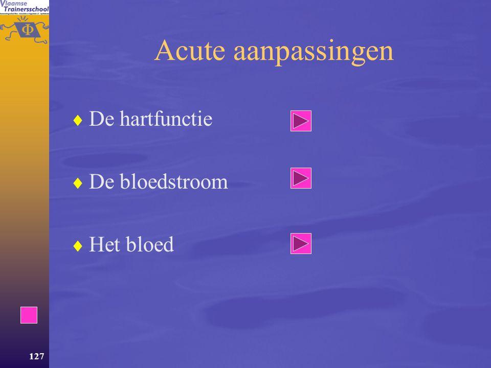 126 Aanpassingen Het ter plaatse brengen van zuurstof is één van de hoofdfuncties van het cardiovasculair (CV) systeem en het is logisch dat uithoudin