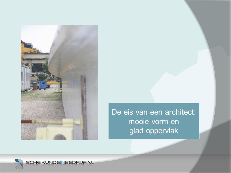 De eis van een architect: mooie vorm en glad oppervlak