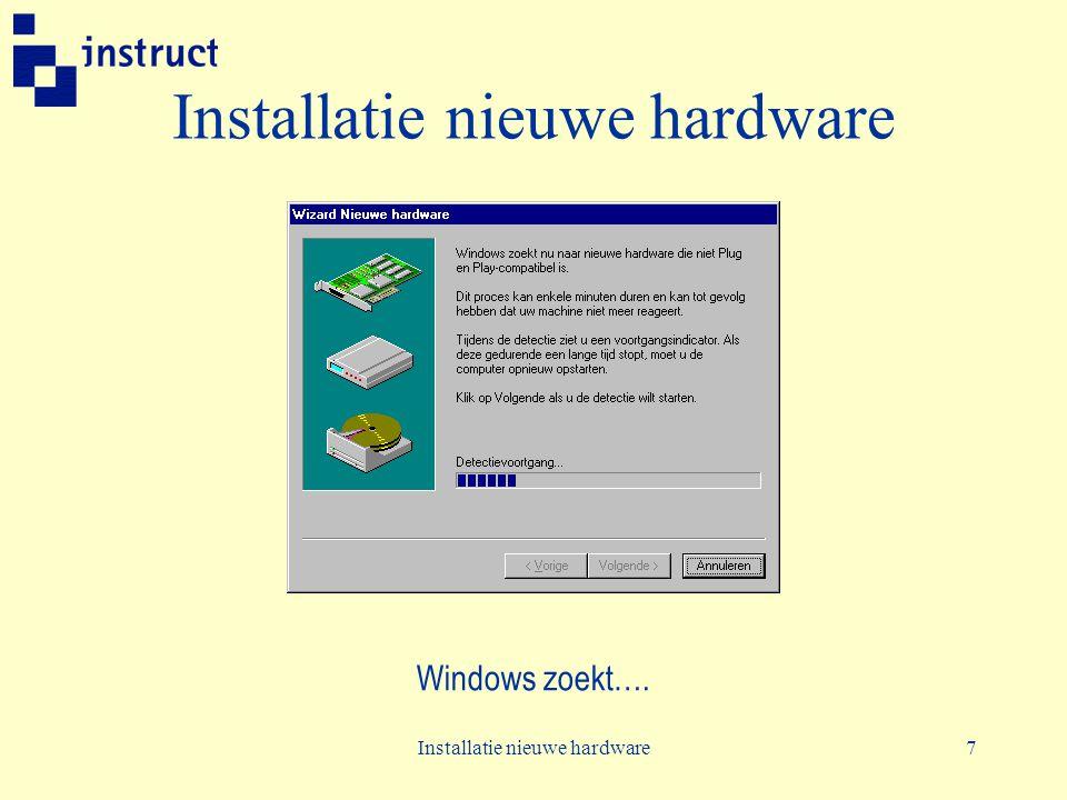 Installatie nieuwe hardware7 Windows zoekt….