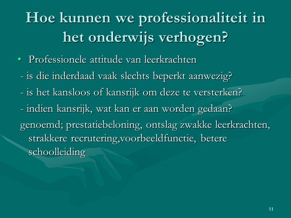 11 Hoe kunnen we professionaliteit in het onderwijs verhogen.