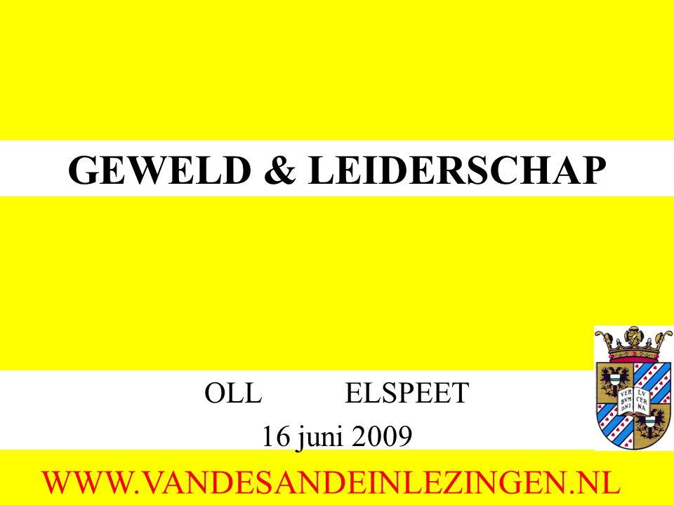 GEWELD & LEIDERSCHAP OLL ELSPEET 16 juni 2009 WWW.VANDESANDEINLEZINGEN.NL