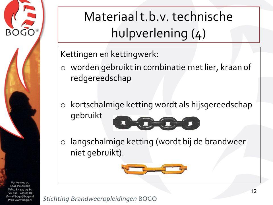 Materiaal t.b.v. technische hulpverlening (4) Kettingen en kettingwerk: o worden gebruikt in combinatie met lier, kraan of redgereedschap o kortschalm