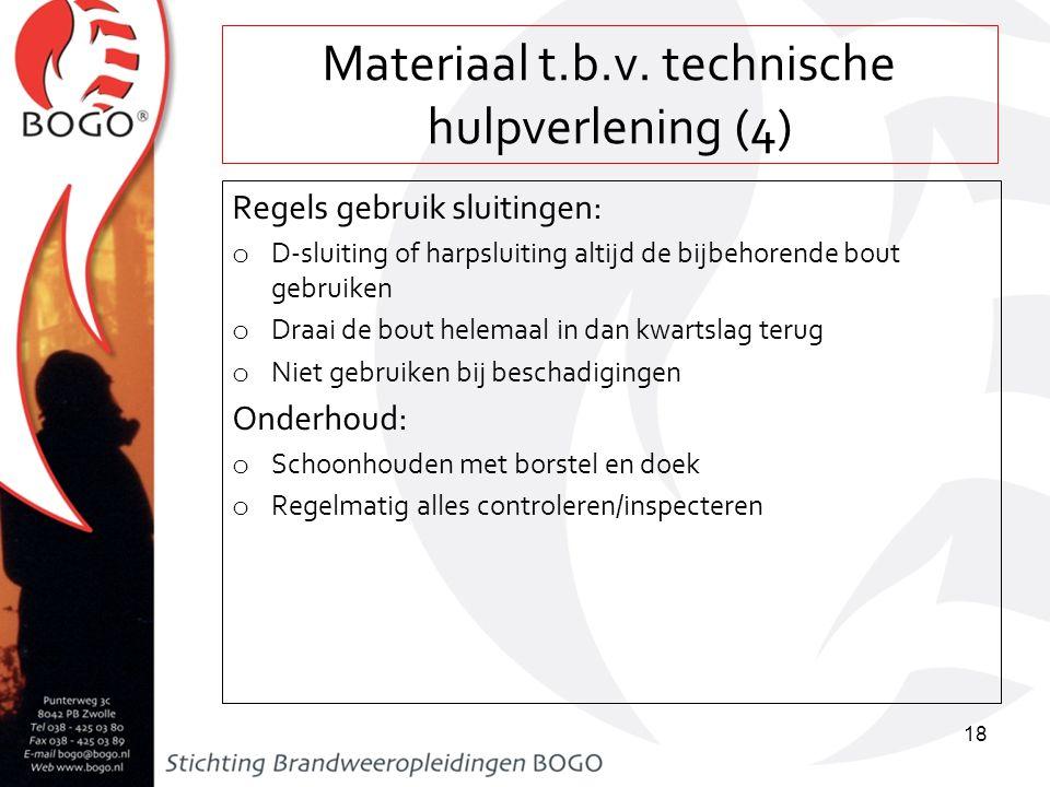 Materiaal t.b.v. technische hulpverlening (4) Regels gebruik sluitingen: o D-sluiting of harpsluiting altijd de bijbehorende bout gebruiken o Draai de