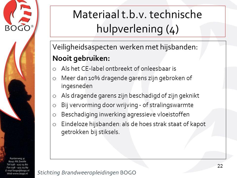 Materiaal t.b.v. technische hulpverlening (4) Veiligheidsaspecten werken met hijsbanden: Nooit gebruiken: o Als het CE-label ontbreekt of onleesbaar i