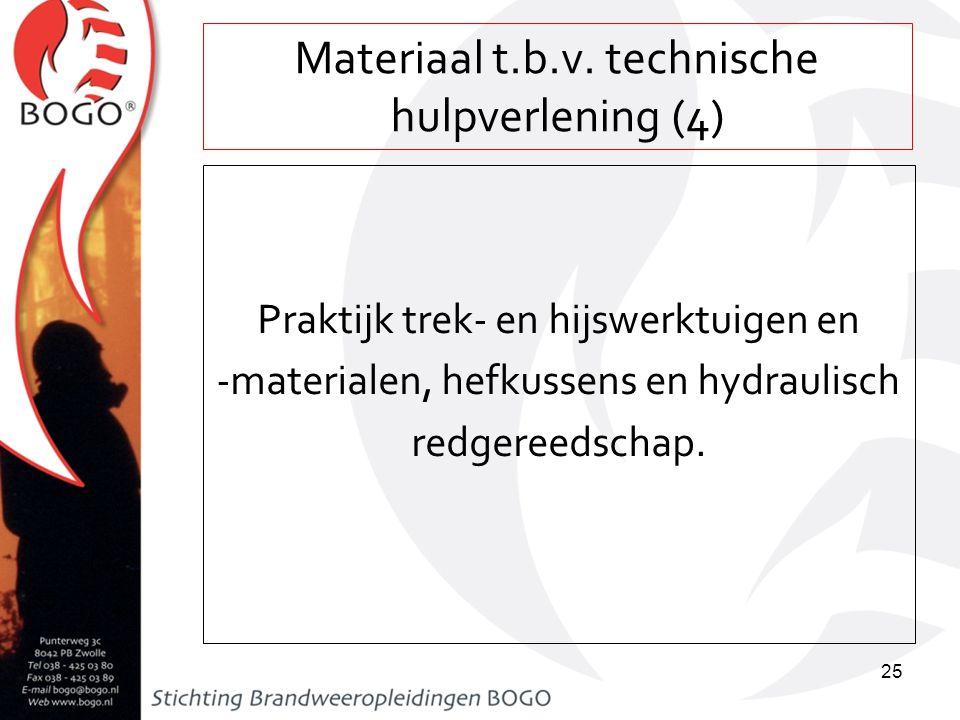 Materiaal t.b.v. technische hulpverlening (4) Praktijk trek- en hijswerktuigen en -materialen, hefkussens en hydraulisch redgereedschap. 25