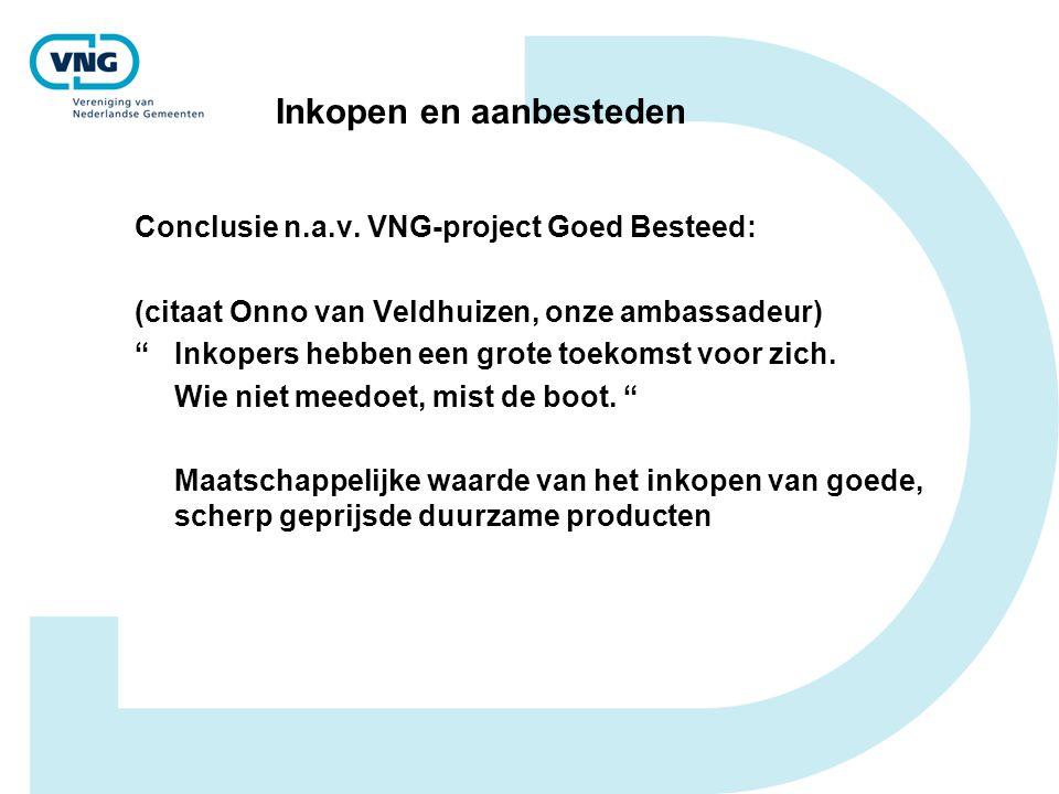 """Conclusie n.a.v. VNG-project Goed Besteed: (citaat Onno van Veldhuizen, onze ambassadeur) """" Inkopers hebben een grote toekomst voor zich. Wie niet mee"""