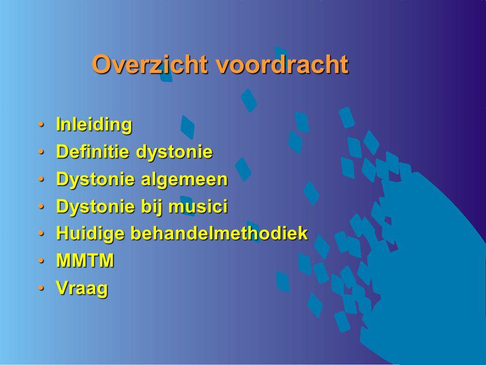 Overzicht voordracht InleidingInleiding Definitie dystonieDefinitie dystonie Dystonie algemeenDystonie algemeen Dystonie bij musiciDystonie bij musici