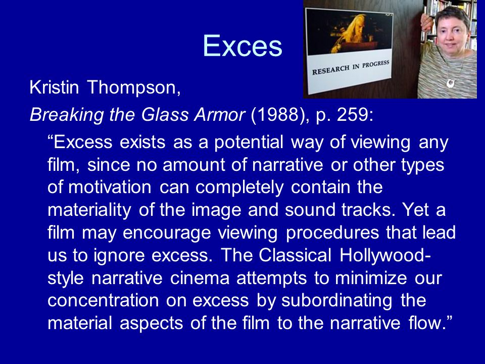 Exces Kristin Thompson, Breaking the Glass Armor (1988), p.