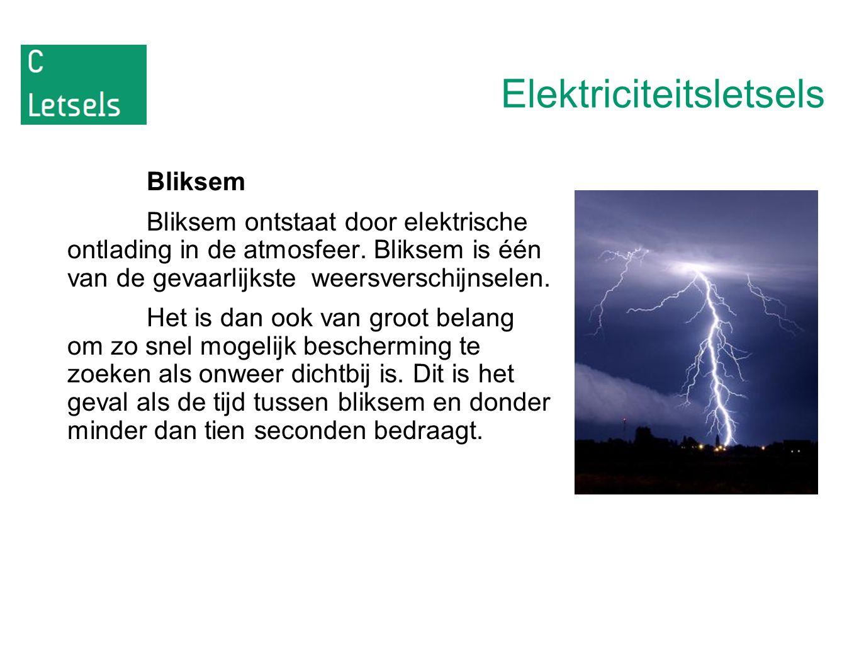 Elektriciteitsletsels Bliksem Bliksem ontstaat door elektrische ontlading in de atmosfeer. Bliksem is één van de gevaarlijkste weersverschijnselen. He