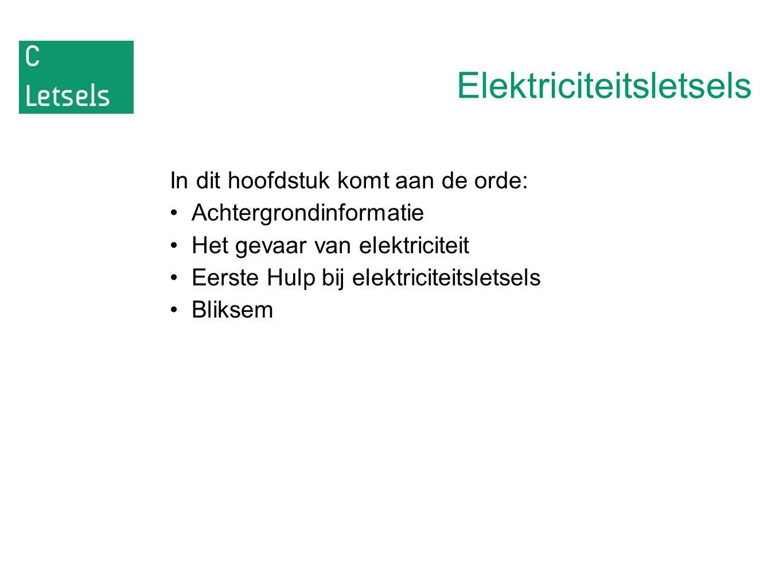 Elektriciteitsletsels In dit hoofdstuk komt aan de orde: Achtergrondinformatie Het gevaar van elektriciteit Eerste Hulp bij elektriciteitsletsels Blik