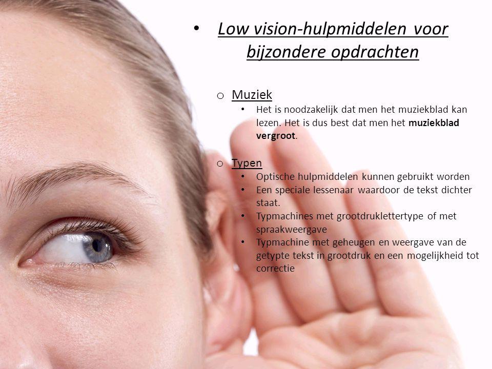 Low vision-hulpmiddelen voor bijzondere opdrachten o Muziek Het is noodzakelijk dat men het muziekblad kan lezen.
