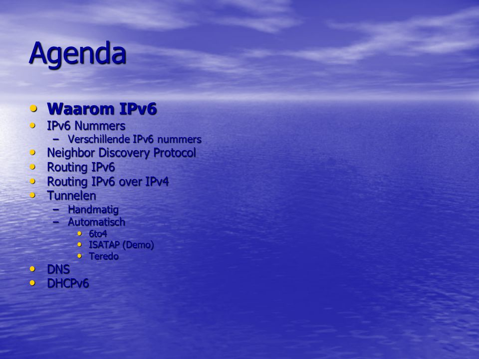 Waarom IPv6 IPv4 Nummers IPv4 Nummers IPv4 Configuratie IPv4 Configuratie IPv4 Beveiliging IPv4 Beveiliging IPv4 Performance IPv4 Performance