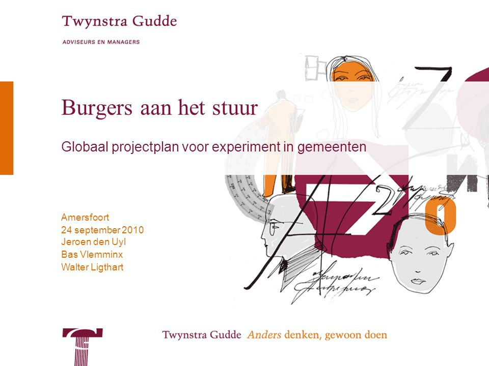 © Twynstra Gudde 24-9-2010 Burgers aan het stuur 11 Mogelijke vragen die in het leernetwerk aan de orde kunnen komen Taken –Welke taken lenen zich om aan burgers over te hevelen.