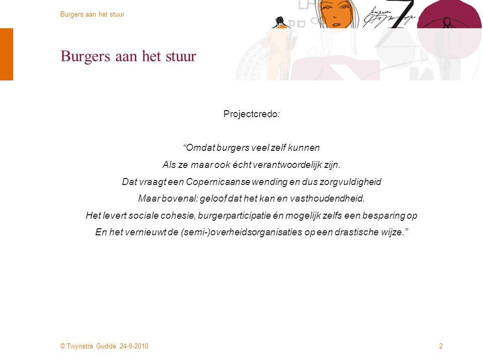 Jeroen den Uyl Bas Vlemminx Walter Ligthart Amersfoort 24 september 2010 Burgers aan het stuur Globaal projectplan voor experiment in gemeenten