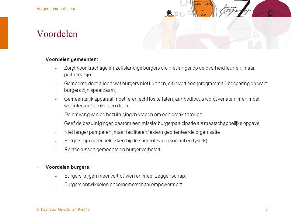 © Twynstra Gudde 24-9-2010 Burgers aan het stuur 4 Aanleiding en oplossingsrichting -Kloof tussen overheid en burger wordt steeds groter: -De burger l