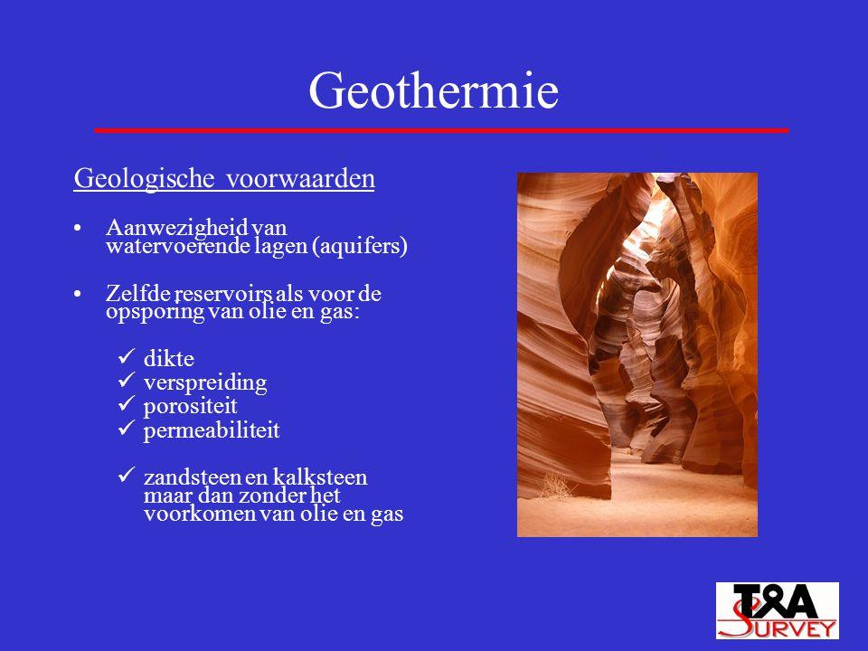 Geothermie Geologische voorwaarden Aanwezigheid van watervoerende lagen (aquifers) Zelfde reservoirs als voor de opsporing van olie en gas: dikte vers