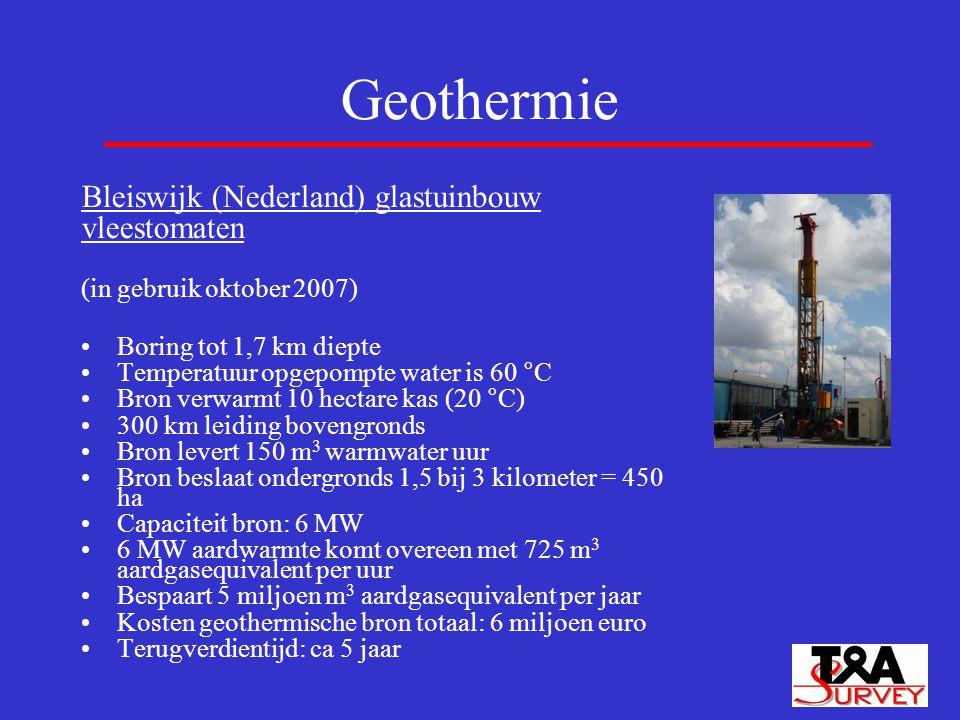Geothermie Bleiswijk (Nederland) glastuinbouw vleestomaten (in gebruik oktober 2007) Boring tot 1,7 km diepte Temperatuur opgepompte water is 60 °C Br