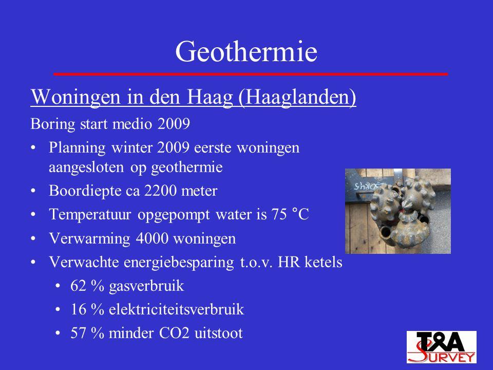 Geothermie Woningen in den Haag (Haaglanden) Boring start medio 2009 Planning winter 2009 eerste woningen aangesloten op geothermie Boordiepte ca 2200