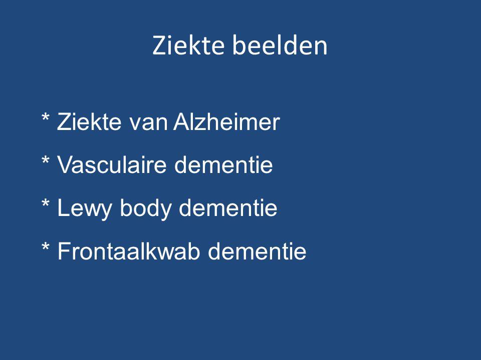 Ziekte beelden * Ziekte van Alzheimer * Vasculaire dementie * Lewy body dementie * Frontaalkwab dementie