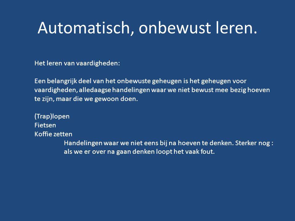 Automatisch, onbewust leren.