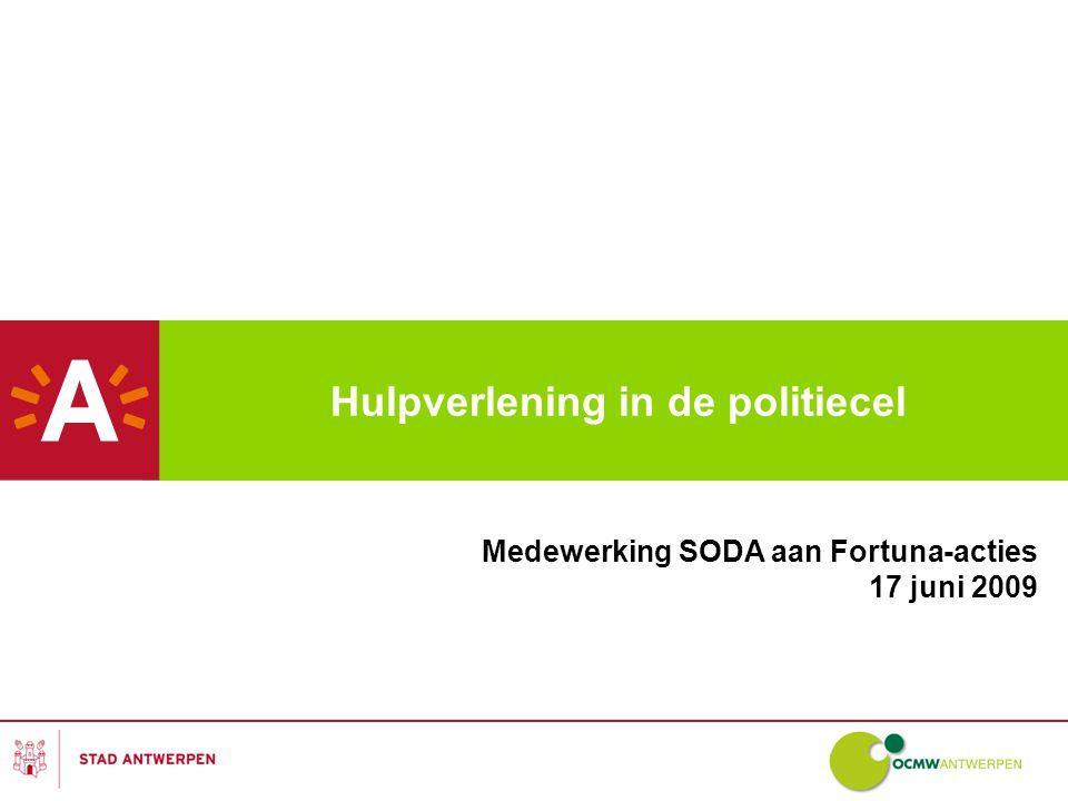 Hulpverlening in de politiecel Medewerking SODA aan Fortuna-acties 17 juni 2009