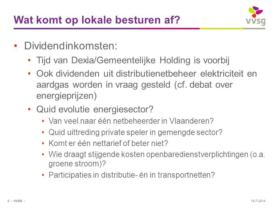 VVSG - Enkele cijfergegevens Vergelijking met Nederlandse gemeenten: < 10% van inkomsten uit belastingen Beperkt aantal toegelaten belastingen: Onroerend zaakbelasting: 3 miljard euro 8% van gemeentelijke inkomsten Daarnaast o.a.