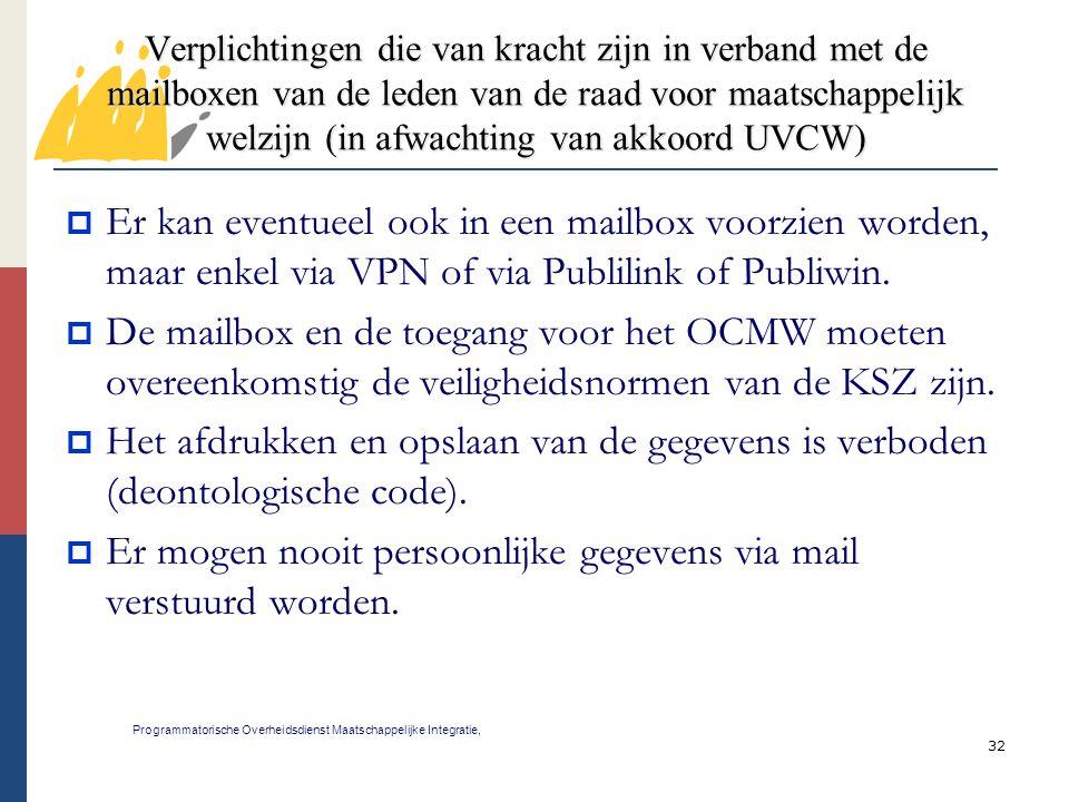 32 Verplichtingen die van kracht zijn in verband met de mailboxen van de leden van de raad voor maatschappelijk welzijn (in afwachting van akkoord UVC