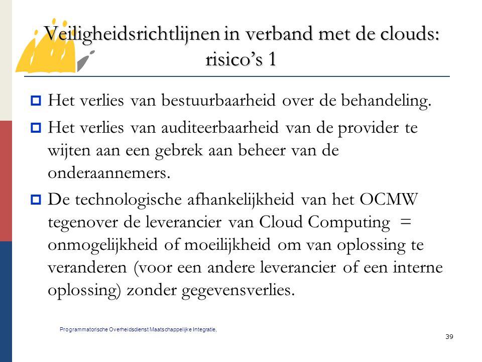 39 Veiligheidsrichtlijnen in verband met de clouds: risico's 1 Programmatorische Overheidsdienst Maatschappelijke Integratie,  Het verlies van bestuu