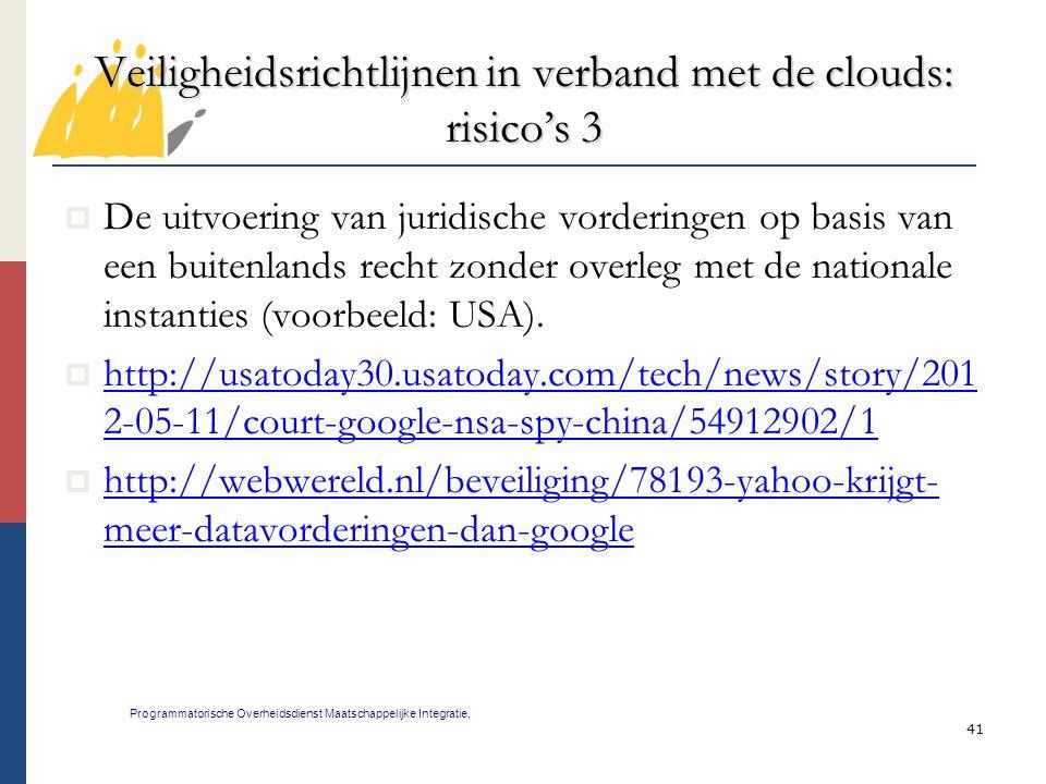 41 Veiligheidsrichtlijnen in verband met de clouds: risico's 3 Programmatorische Overheidsdienst Maatschappelijke Integratie,  De uitvoering van juri