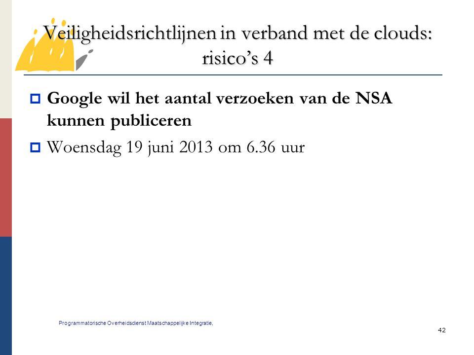 42 Veiligheidsrichtlijnen in verband met de clouds: risico's 4 Programmatorische Overheidsdienst Maatschappelijke Integratie,  Google wil het aantal