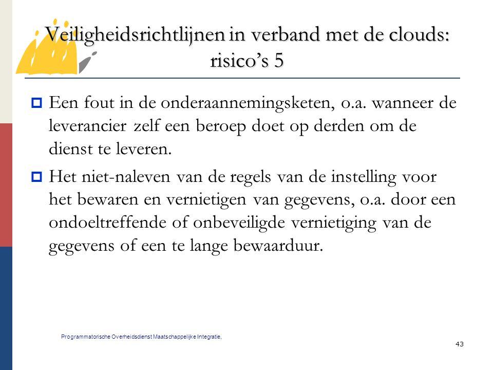 43 Veiligheidsrichtlijnen in verband met de clouds: risico's 5 Programmatorische Overheidsdienst Maatschappelijke Integratie,  Een fout in de onderaa