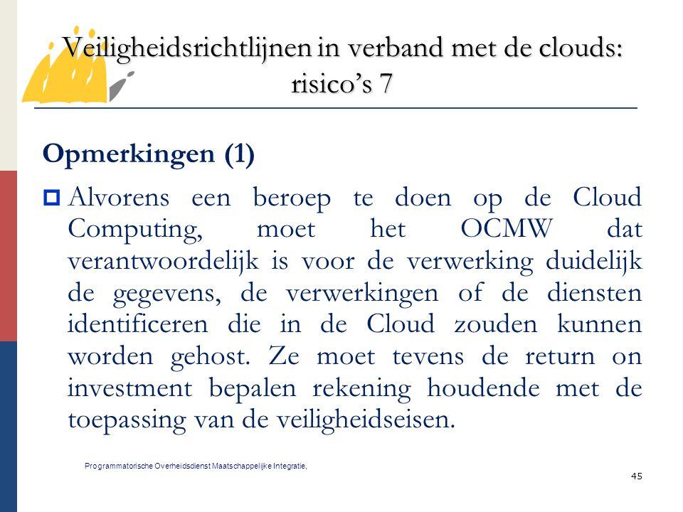 45 Veiligheidsrichtlijnen in verband met de clouds: risico's 7 Programmatorische Overheidsdienst Maatschappelijke Integratie, Opmerkingen (1)  Alvore