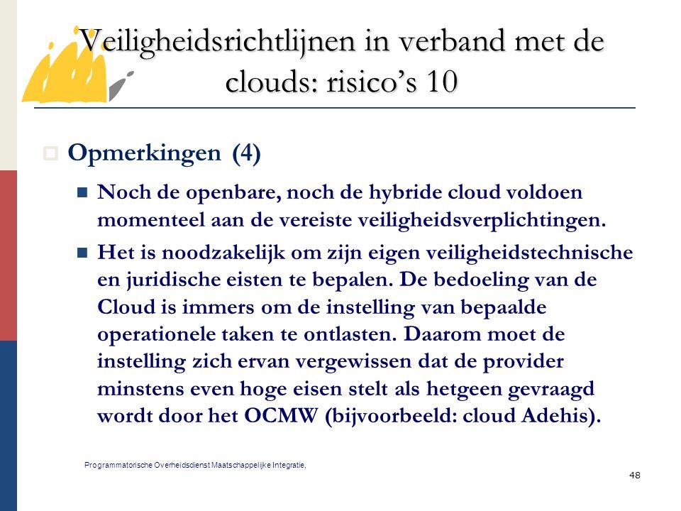 48 Veiligheidsrichtlijnen in verband met de clouds: risico's 10 Programmatorische Overheidsdienst Maatschappelijke Integratie,  Opmerkingen (4) Noch