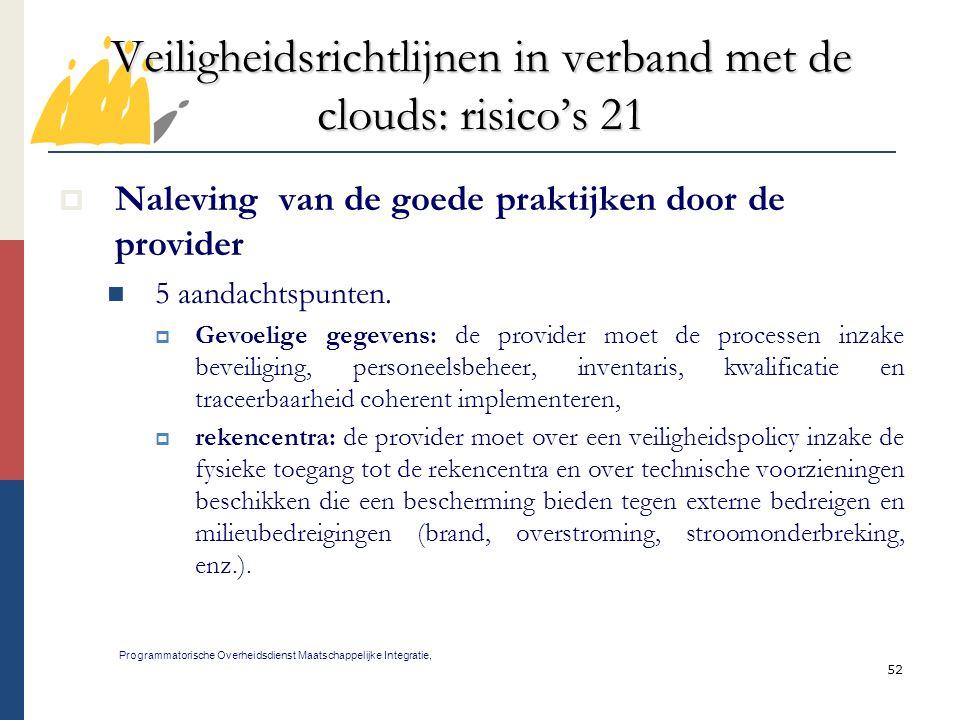 52 Veiligheidsrichtlijnen in verband met de clouds: risico's 21 Programmatorische Overheidsdienst Maatschappelijke Integratie,  Naleving van de goede