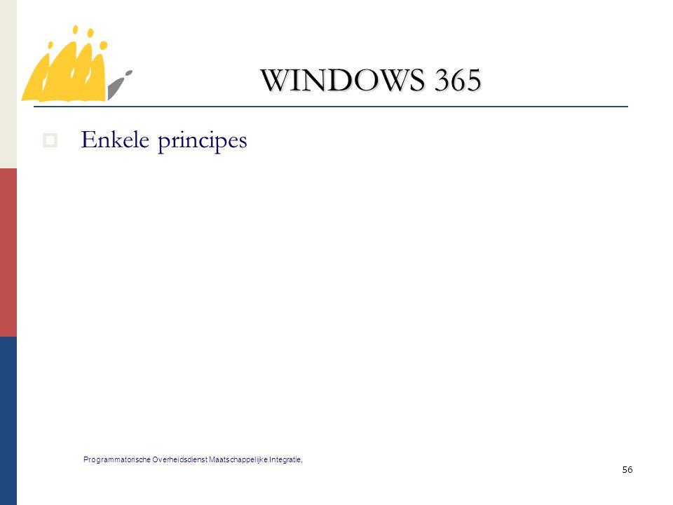 56 WINDOWS 365 Programmatorische Overheidsdienst Maatschappelijke Integratie,  Enkele principes