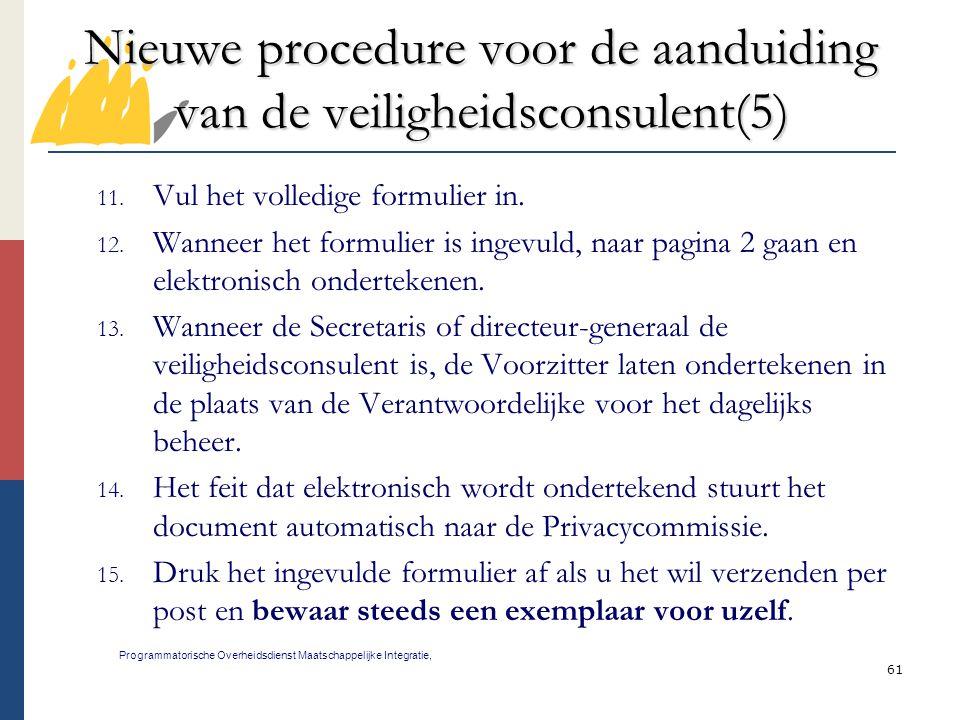 61 Nieuwe procedure voor de aanduiding van de veiligheidsconsulent(5) Programmatorische Overheidsdienst Maatschappelijke Integratie, 11. Vul het volle