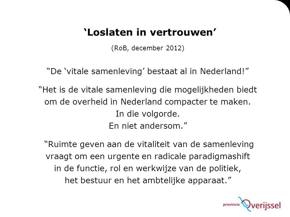 """'Loslaten in vertrouwen' (RoB, december 2012) """"De 'vitale samenleving' bestaat al in Nederland!"""" """"Het is de vitale samenleving die mogelijkheden biedt"""