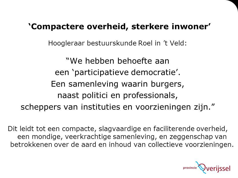 """Hoogleraar bestuurskunde Roel in 't Veld: """"We hebben behoefte aan een 'participatieve democratie'. Een samenleving waarin burgers, naast politici en p"""