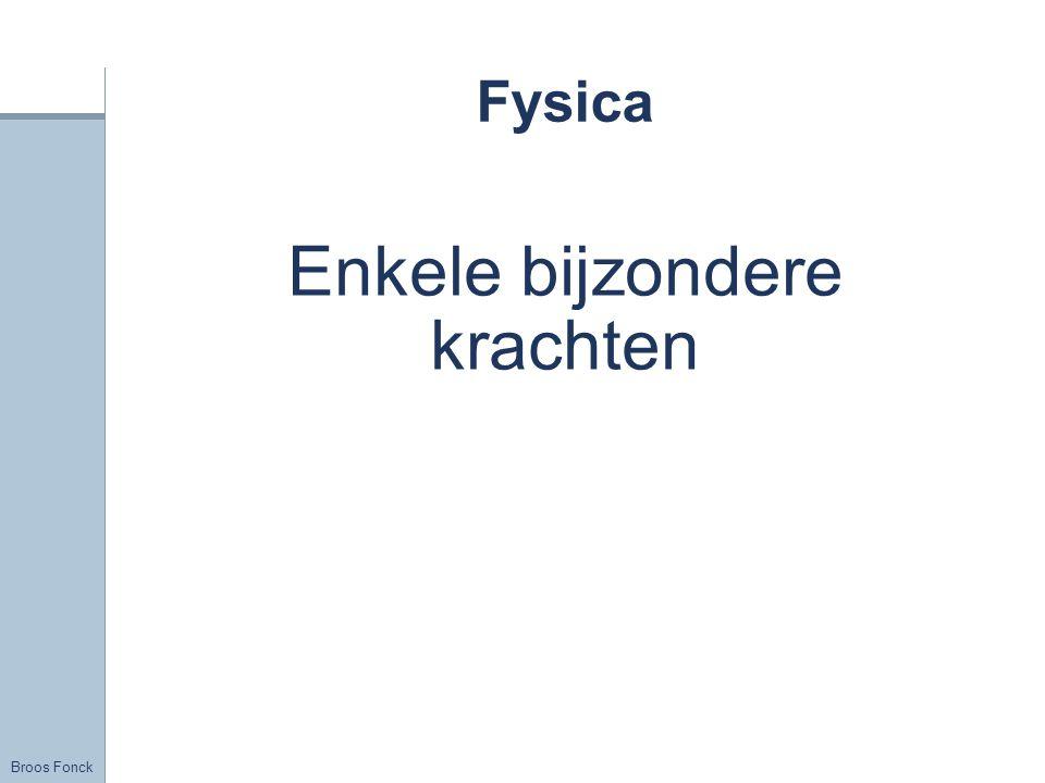 Broos Fonck Fysica Enkele bijzondere krachten