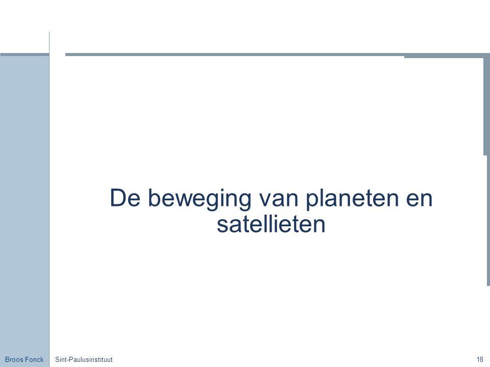 Broos Fonck Sint-Paulusinstituut18 De beweging van planeten en satellieten