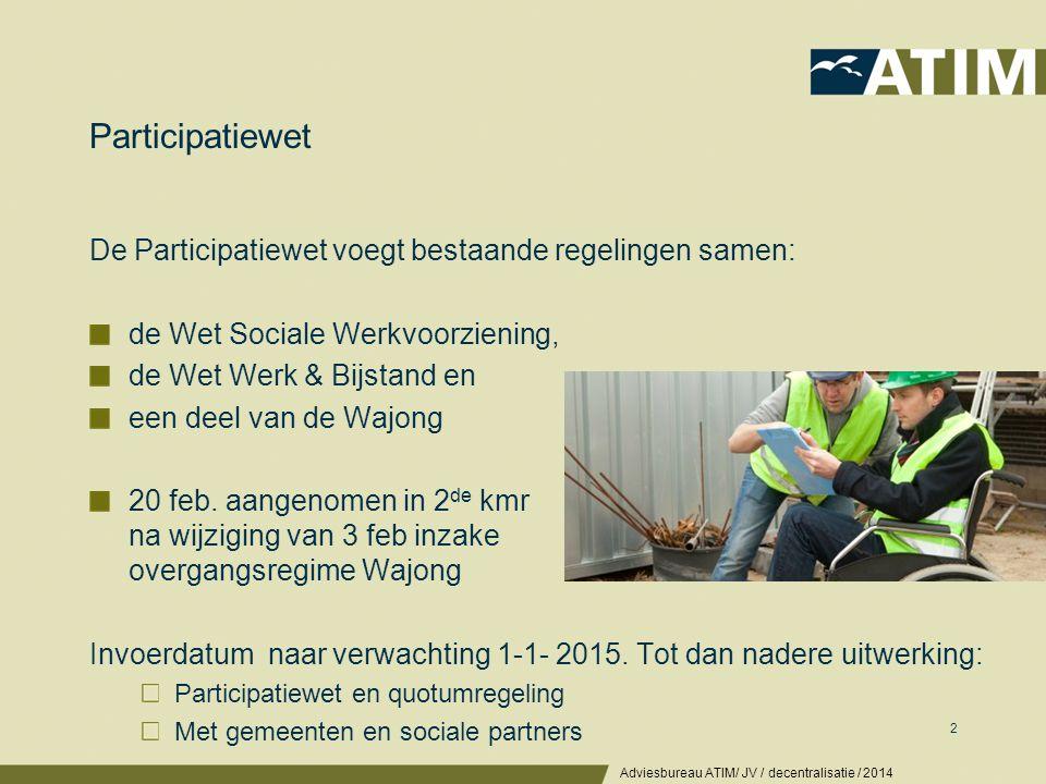 Participatiewet De Participatiewet voegt bestaande regelingen samen: de Wet Sociale Werkvoorziening, de Wet Werk & Bijstand en een deel van de Wajong