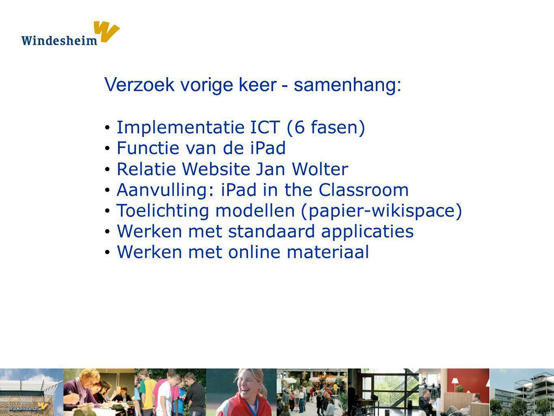 Opdracht 1: Pak een s Verzoek vorige keer - samenhang: Implementatie ICT (6 fasen) Functie van de iPad Relatie Website Jan Wolter Aanvulling: iPad in