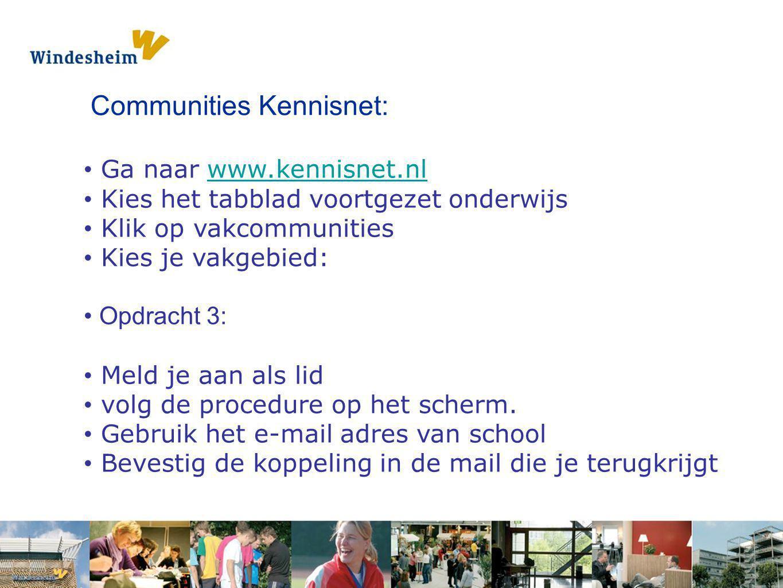 Opdracht 1: Pak een s Communities Kennisnet: Ga naar www.kennisnet.nlwww.kennisnet.nl Kies het tabblad voortgezet onderwijs Klik op vakcommunities Kie