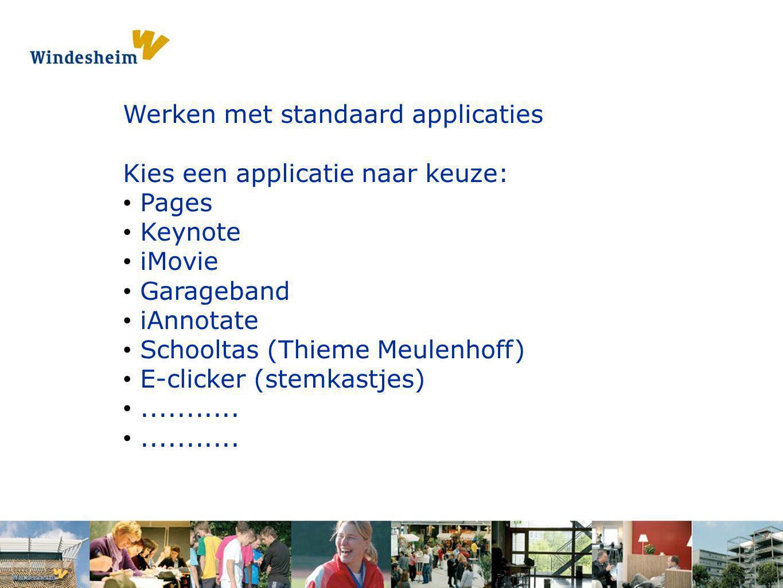 Opdracht 1: Pak een s Werken met standaard applicaties Kies een applicatie naar keuze: Pages Keynote iMovie Garageband iAnnotate Schooltas (Thieme Meu
