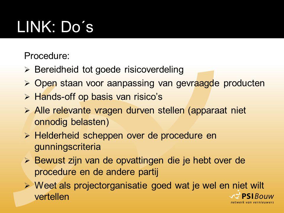 Do's Procedure:  Bereidheid tot goede risicoverdeling  Open staan voor aanpassing van gevraagde producten  Hands-off op basis van risico's  Alle r